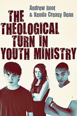 The Theological Turn in Youth Ministry | Andrew Root |