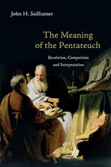 The Meaning of the Pentateuch | John Sailhamer |