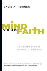 Mind Your Faith | David A. Horner |