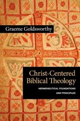 Christ-Centered Biblical Theology | Graeme Goldsworthy |