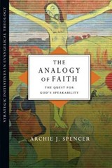 The Analogy of Faith | Archie J Spencer |