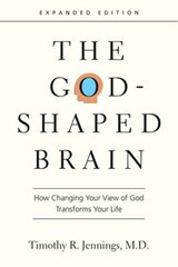 The God-Shaped Brain | Jennings, Timothy R., M.d. |