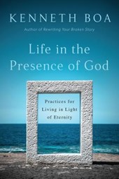 Life in the Presence of God | Kenneth Boa |