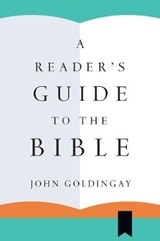 A Reader's Guide to the Bible | John Goldingay |