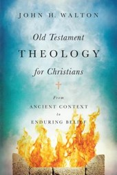 Old Testament Theology for Christians | John H. Walton |