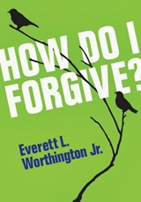 How Do I Forgive? 5-Pack | Everett L. Worthington Jr |