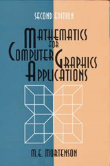 Mathematics for Computer Graphics Applications | Michael Mortenson |