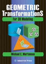 Geometric Transformations for 3D Modeling | Michael Mortenson |