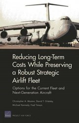 Reducing Long-Term Costs While Preserving a Robust Strategic Airlift Fleet | Christopher A. Mouton |