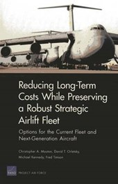 Reducing Long-Term Costs While Preserving a Robust Strategic Airlift Fleet