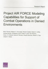 Project AIR FORCE Modeling Capabilities for Support of Combat Operations in Denied Environments | Brent Thomas |