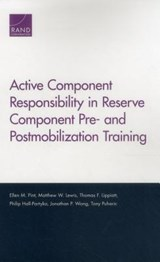 Active Component Responsibility in Reserve Component Pre- and Postmobilization Training | Matthew W. Lewis |