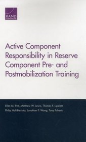 Active Component Responsibility in Reserve Component Pre- and Postmobilization Training