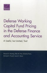 Defense Working Capital Fund Pricing in the Defense Finance and Accounting Service | Edward G. Keating |