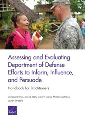 Assessing and Evaluating Department of Defense Efforts to Inform, Influence, and Persuade