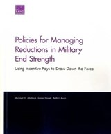 Policies for Managing Reductions in Military End Strength | Mattock, Michael G. ; Hosek, James ; Asch, Beth J. |