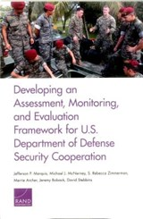 Developing an Assessment, Monitoring, and Evaluation Framework for U.S. Department of Defense Security Cooperation | Jefferson P. Marquis |