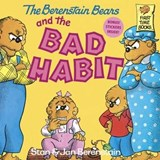 The Berenstain Bears and the Bad Habit | Berenstain, Stan ; Berenstain, Jan |