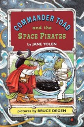 Commander Toad and the Space Pirates | Jane Yolen |