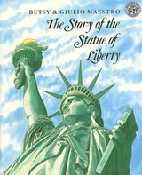 The Story of the Statue of Liberty | Betsy Maestro |