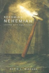 Becoming Nehemiah | David L. McKenna |