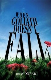 When Goliath Doesn't Fall | Jody Conrad |
