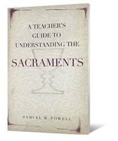 A Teacher's Guide to Understanding the Sacraments