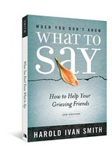 When You Don't Know What to Say, 2nd Edition | Harold Ivan Smith |