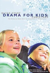 Quick Start Drama for Kids | Debbie Salter Goodwin |