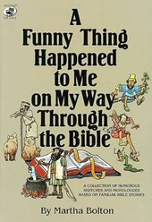 A Funny Thing Happened to Me on My Way Through the Bible