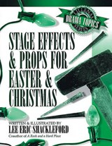 Stage Effects & Props for Easter & Christmas | Lee Eric Shackleford |