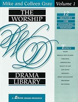 The Worship Drama Library, Volume | Mike Gray |