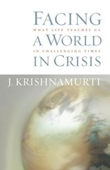 Facing a World in Crisis | J. Krishnamurti |