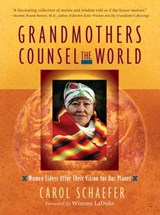 Grandmothers Counsel the World | Carol Schaefer |