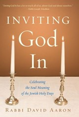 Inviting God In | Rabbi David Aaron |