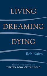 Living, Dreaming, Dying | Rob Nairn |