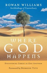 Where God Happens | Rowan Williams |