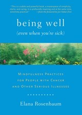Being Well (Even When You're Sick) | Elana Rosenbaum |