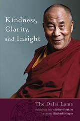 Kindness, Clarity, and Insight | His Holiness The Dalai Lama |