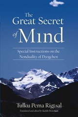 Great Secret of Mind | Tulku Pema Rigtsal |