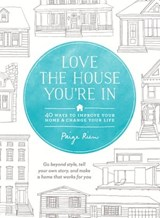 Love the House You're In | Paige Rien |