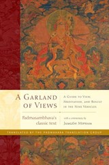 Garland of Views | Padmasambhava ; Jamgon Mipham ; The Padmakara Translation Group |