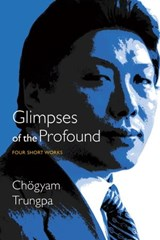 Glimpses of the Profound | Chogyam Trungpa |