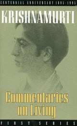 Commentaries on Living, First Series, from the Notebooks of J. Krishnamurti | Jiddu Krishnamurti |
