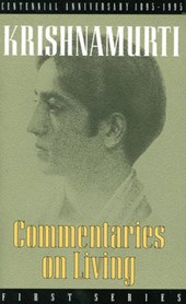 Commentaries on Living, First Series, from the Notebooks of J. Krishnamurti