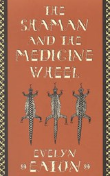 Shaman and the Medicine Wheel | Evelyn Eaton |