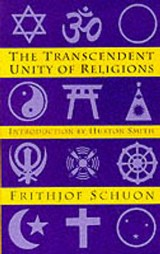 Transcendent Unity of Religions | Frithjof Schuon |