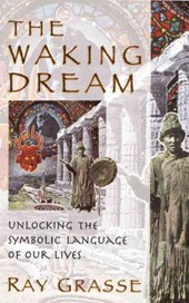 The Waking Dream | Ray Grasse |