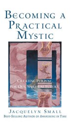 Becoming a Practical Mystic | Jacquelyn Small |