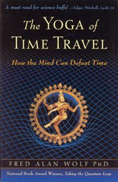 The Yoga Of Time Travel | Fred Alan Wolf |